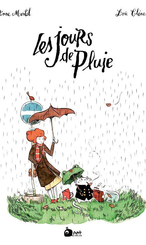 Les Jours de pluie d'Anne Montel et Loïc Clément chez Ant Editions